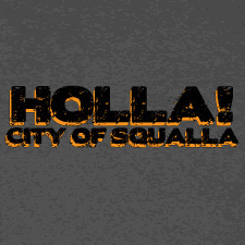 HOLLA CITY OF SQUALLA