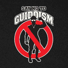 SAY NO TO GUIDOISM