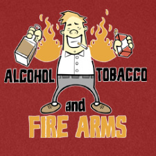 ALCOHOL TOBACCO AND FIRE ARMS