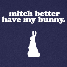 MITCH BETTER HAVE MY BUNNY